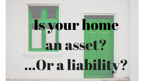 Home asset, home liability