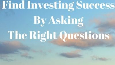 Find Investing Success By Asking The Right Questions